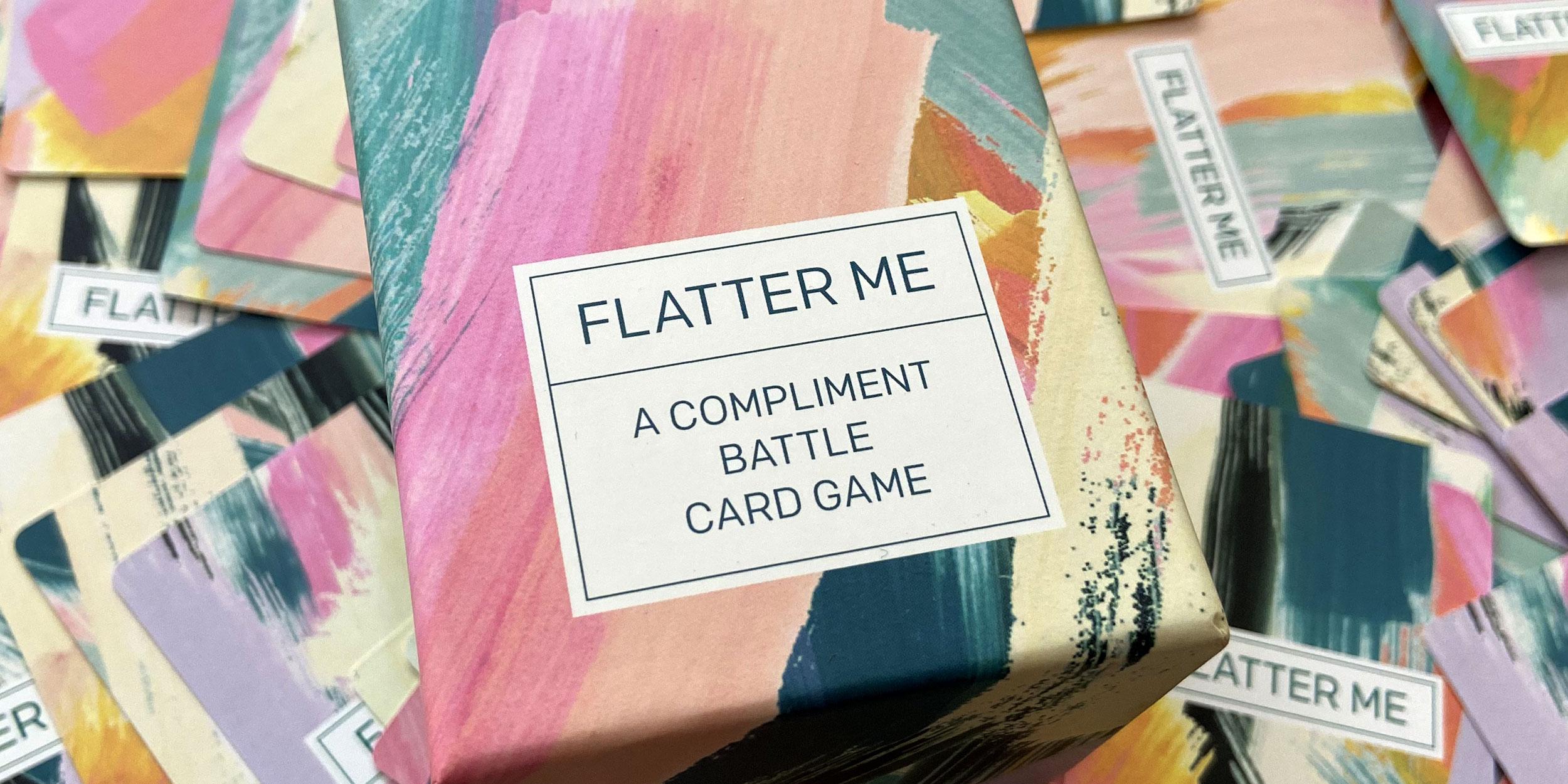 Flatter Me - A Compliment Battle Card Game