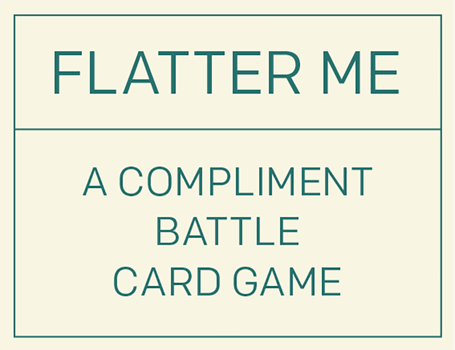 Flatter Me - A Compliment Battle Card Game